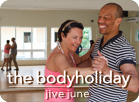 jive june, bodyholiday